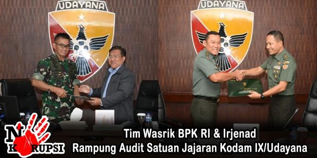 Tim Wasrik BPK RI & Irjenad Rampung Audit Satuan Jajaran Kodam IX/Udayana