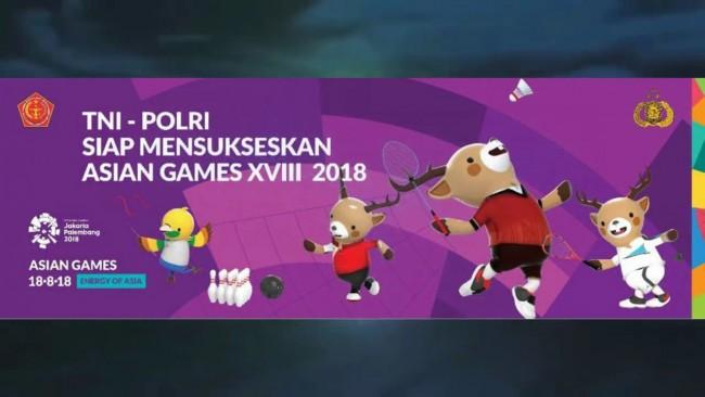 TNI Polri Siap Mensukseskan Asian Games XVIII 2018