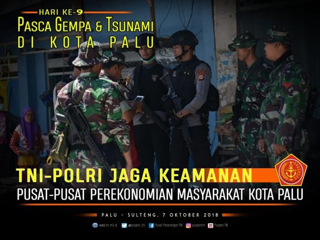 Pasca Gempa dan Tsunami di Kota Palu, TNI-Polri terus bersinergi menjaga keamanan