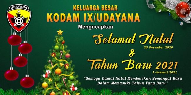 Keluarga Besar Kodam IX/Udayana mengucapkan Selamat Natal & Tahun Baru